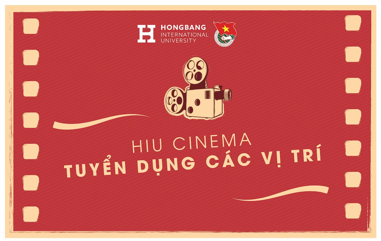 HIU Cinema thông báo tuyển dụng các vị trí
