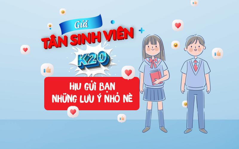 Những lưu ý dành cho Tân sinh viên HIU K20!