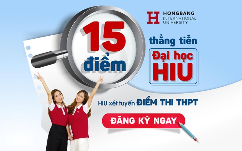 Đại học Quốc tế Hồng Bàng xét điểm thi THPT từ 15 điểm