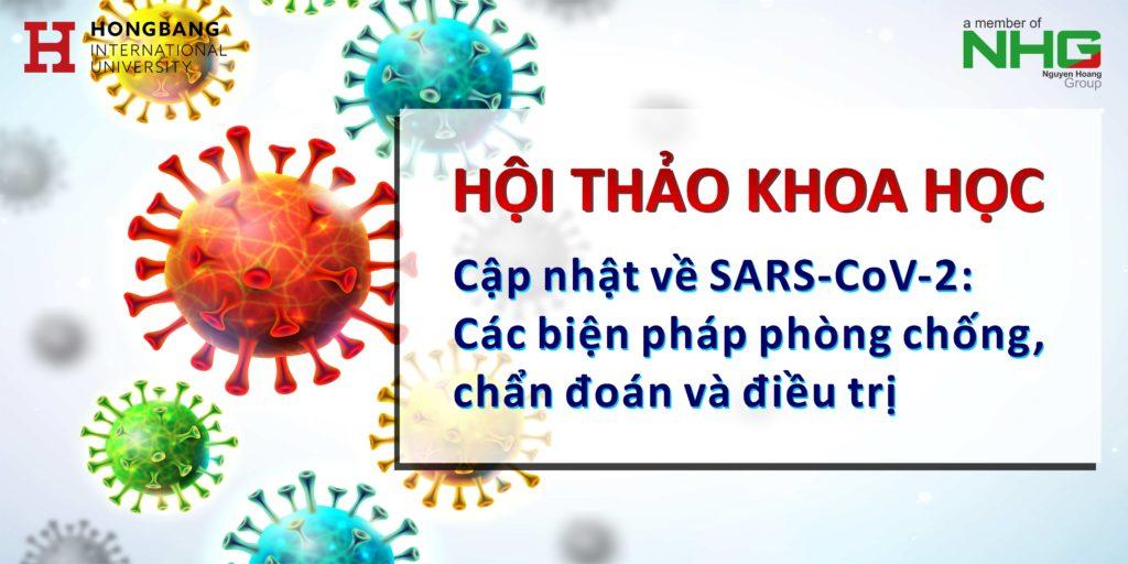 """Hội thảo khoa học """"Cập nhật về SARS-CoV-2: Các biện pháp phòng chống, chẩn đoán và điều trị"""" 26/12/2020"""