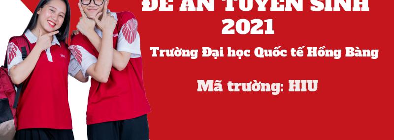 Đề án tuyển sinh Đại học Quốc tế Hồng Bàng 2021