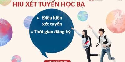 Tuyển sinh 2021: Điều kiện xét tuyển học bạ của Đại học Quốc tế Hồng Bàng