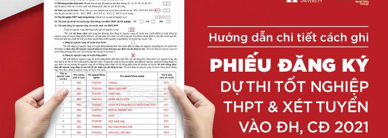 Hướng dẫn ghi phiếu đăng ký dự thi tót nghiệp THPT 2021