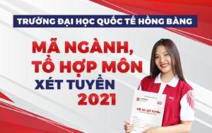Trường Đại học Quốc tế Hồng Bàng: Mã trường, Mã ngành, Tổ hợp môn xét tuyển 2021