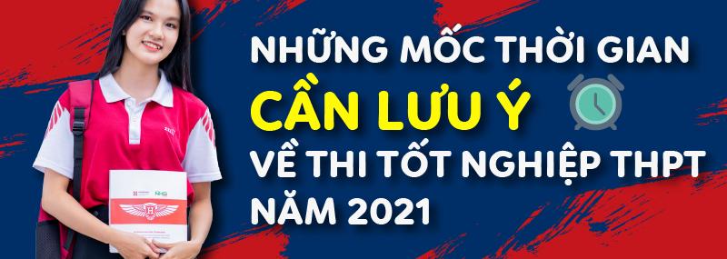 NHững mốc thời gian cần lưu ý về thi tốt nghiệp THPT 2021