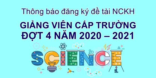 Phòng QLKH-HTQT Thông báo: đăng ký đề tài NCKH Giảng viên cấp Trường đợt 4 năm 2020 – 2021