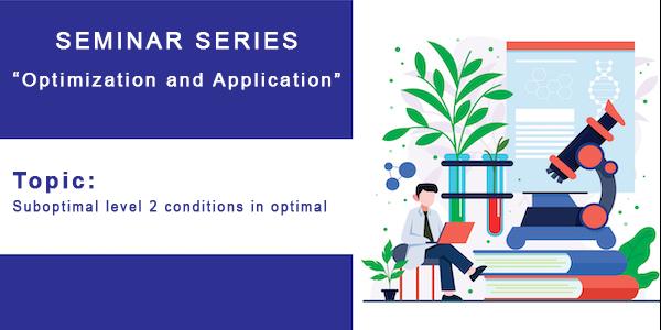 """Chuỗi Seminar Tối ưu hóa và ứng dụng – Chủ đề: """"Điều kiện tối ưu cấp 2 trong tối ưu không trơn """" – Ngày 04/04/2021"""