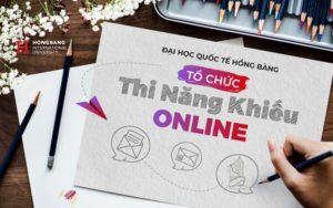 Đại học Quốc tế Hồng Bàng tổ chức thi năng khiếu online