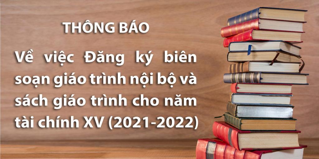 Đăng ký biên soạn giáo trình nội bộ và sách giáo trình cho năm tài chính XV (2021-2022)