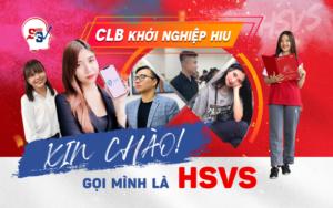 """CLB khởi nghiệp HSVS lần đầu """"Say Hi"""" cộng đồng sinh viên HIU"""