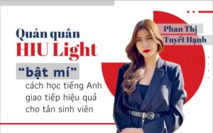 """Quán quân HIU Light """"bật mí"""" cách học tiếng Anh giao tiếp hiệu quả cho tân sinh viên"""